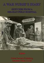 War Nurse's Diary; Sketches From A Belgian Field Hospital [Illustrated Edition] af Anon.
