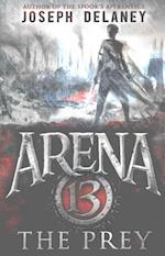 Arena 13: The Prey (Arena 13, nr. 2)
