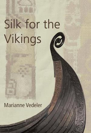 Silk for the Vikings af Marianne Vedeler