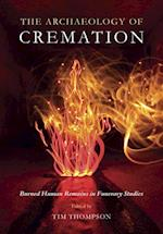 Archaeology of Cremation af Tim Thompson