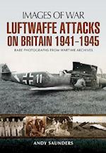 Luftwaffe's Attacks on Britain 1941-1945 (Images of War)