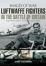 Luftwaffe Fighters in the Battle of Britain (Images of War)