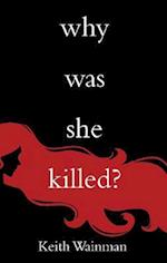 Why Was She Killed? af Keith Wainman