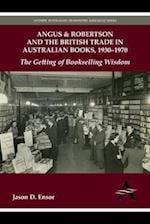 Angus & Robertson and the British Trade in Australian Books, 1930-1970 (Anthem Australian Humanities Research Series)