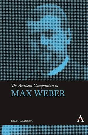 Anthem Companion to Max Weber