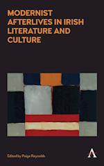 Modernist Afterlives in Irish Literature and Culture (Anthem Irish Studies)