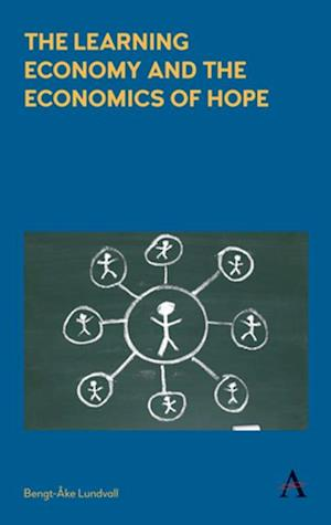 Learning Economy and the Economics of Hope af Bengt-Ake Lundvall