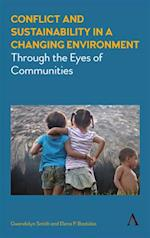Conflict and Sustainability in a Changing Environment af Gwendolyn Smith, Elena P. Bastidas
