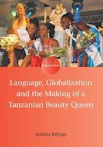Language, Globalization and the Making of a Tanzanian Beauty Queen (Encounters, nr. 2)
