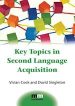 Key Topics in Second Language Acquisition (Mm Textbooks, nr. 10)