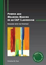 Power and Meaning Making in an EAP Classroom (Critical Language and Literacy Studies, nr. 19)
