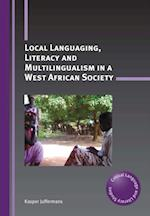 Local Languaging, Literacy and Multilingualism in a West African Society af Kasper Juffermans