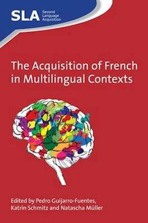 The Acquisition of French in Multilingual Contexts