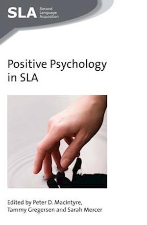 Positive Psychology in SLA