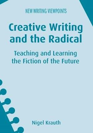 Creative Writing and the Radical