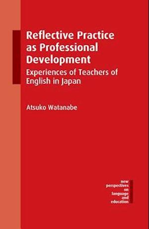 Reflective Practice as Professional Development af Atsuko Watanabe