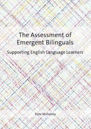 The Assessment of Emergent Bilinguals