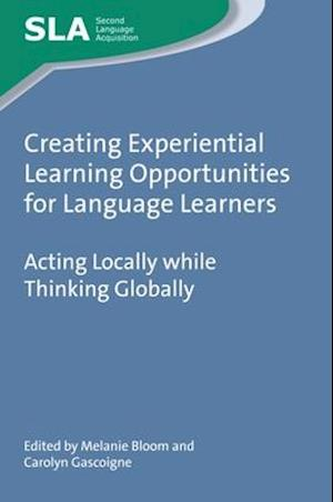 Bog, hardback Creating Experiential Learning Opportunities for Language Learners af Melanie Bloom