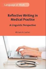 Reflective Writing in Medical Practice (Language at Work)