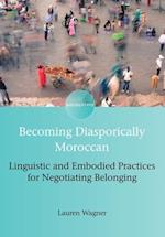 Becoming Diasporically Moroccan (Encounters)