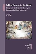Taking Chinese to the World (NEW PERSPECTIVES ON LANGUAGE AND EDUCATION)