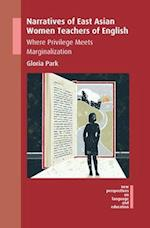 Narratives of East Asian Women Teachers of English (NEW PERSPECTIVES ON LANGUAGE AND EDUCATION)