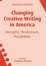 Changing Creative Writing in America (New Writing Viewpoints)