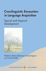 Crosslinguistic Encounters in Language Acquisition (Communication Disorders Across Languages)