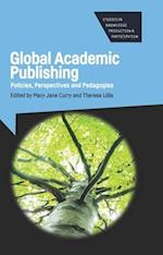 Global Academic Publishing (Studies in Knowledge Production and Participation)