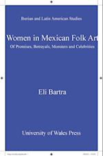 Women in Mexican Folk Art (Iberian and Latin American Studies)