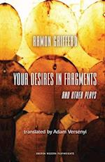 Ramon Griffero: Your Desires in Fragments and Other Plays