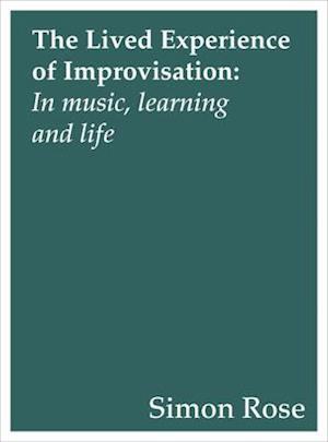 Bog, paperback The Lived Experience of Improvisation af Simon Rose
