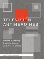 Television Anti-Heroines