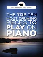 Top Ten Most Calming Pieces to Play on Piano