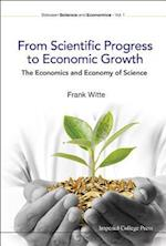 From Scientific Progress To Economic Growth: The Economics And Economy Of Science (Between Science and Economics, nr. 1)