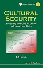 Cultural Security: Evaluating The Power Of Culture In International Affairs (Imperial College Press Insurgency and Terrorism Series, nr. 5)