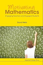 Motivating Mathematics: Engaging Teachers And Engaged Students