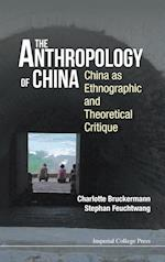 Anthropology Of China, The: China As Ethnographic And Theoretical Critique