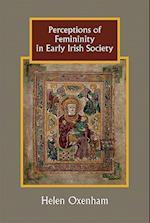 Perceptions of Femininity in Early Irish Society