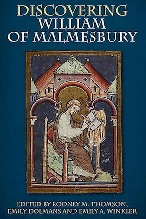 Discovering William of Malmesbury