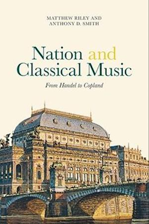 Nation and Classical Music - From Handel to Copland
