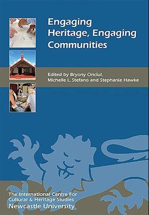 Bog, hardback Engaging Heritage: Engaging Communities af Bryony Onciul