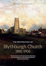 The Restoration of Blythburgh Church, 1881-1906 - The Dispute Between the S.P.A.B and the Blythburgh Church Restoration Committee (SUFFOLK RECORDS SOCIETY, nr. 60)