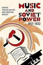 Music and Soviet Power 1917-1932