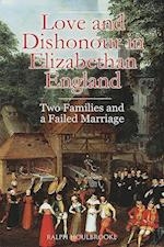 Love and Dishonour in Elizabethan England