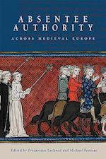 Absentee Authority across Medieval Europe