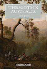The Scots in Australia, 1788-1938 (Scottish Historical Review Monograph Second Series, nr. 1)