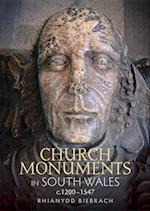 Church Monuments in South Wales, c.1200-1547 (Boydell Studies in Medieval Art and Architecture, nr. 12)