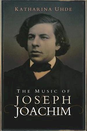 The Music of Joseph Joachim