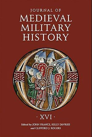 Journal of Medieval Military History - Volume XVI